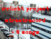 Irrlicht Project - Streetrecord + 8 Songs