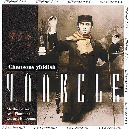 Ami Flammer, Moshe Leiser, Gérard Barreaux - Chansons Yiddish : Yankele cover of release
