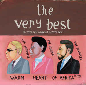 Very Best, The - Warm Heart Of Africa - The Very Best Remixes Of The Very Best