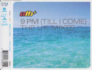 ATB - 9 PM (Till I Come) (The U.K. Mixes)