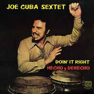 Joe Cuba Sextet - Doin' It Right / Hecho Y Derecho