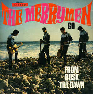 Merrymen, The - Go From Dusk Till Dawn