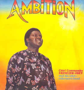 Chief Commander Ebenezer Obey & His Inter-Reformers Band - Ambition