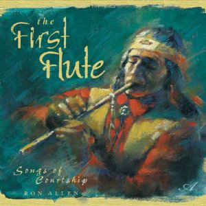 Ron Allen (2) - The First Flute (Songs Of Courtship)