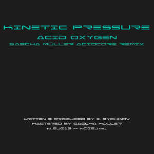 Kinetic Pressure - Acid Oxygen (Sascha Müller Acidcore Remix)
