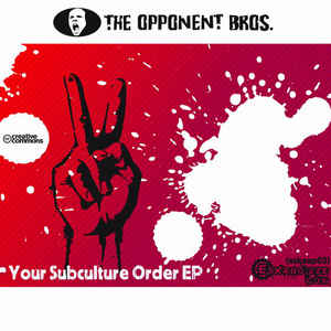 Opponent Bros., The - Your Subculture Order EP