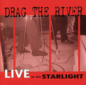 Drag The River - Live At The Starlight