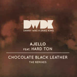 Hard Ton (2) - Chocolate Black Leather (The Remixes)