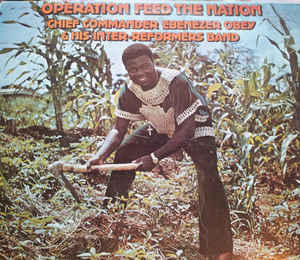 Chief Commander Ebenezer Obey & His Inter-Reformers Band - Operation Feed The Nation