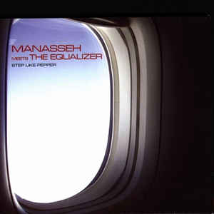 Manasseh Meets The Equalizer - Step Like Pepper