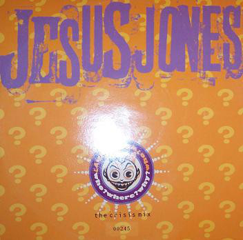 Jesus Jones - Who? Where? Why? (The Crisis Mix) cover of release
