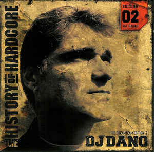 DJ Dano - The History Of Hardcore - The Dreamteam Edition 02