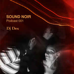 DJ Dex (3) - SN Podcast 001