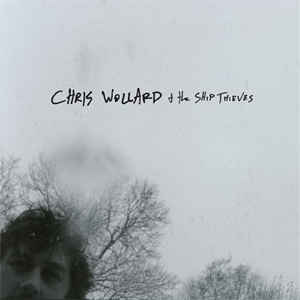 Chris Wollard & The Ship Thieves - Chris Wollard & The Ship Thieves