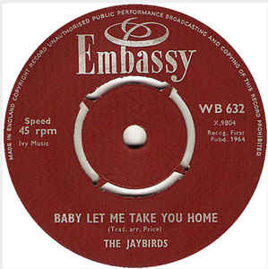 Jaybirds, The - Baby Let Me Take You Home / Rise And Fall Of Flingel Bunt