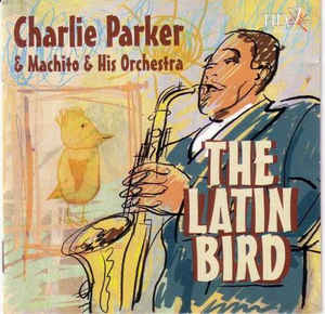 Charlie Parker - The Latin Bird