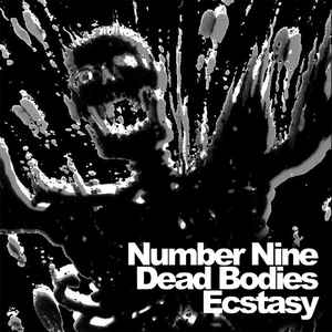 Number Nine - Dead Bodies Ecstasy