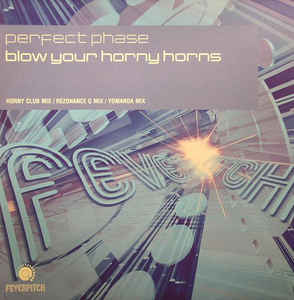 Perfect Phase - Blow Your Horny Horns