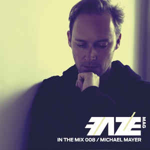 Michael Mayer - Faze In The Mix 009