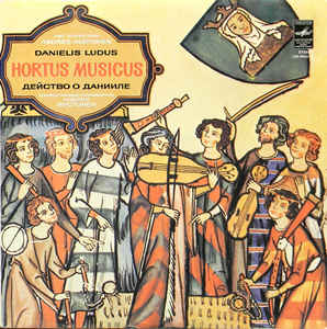 Hortus Musicus - Danielis Ludus (Anonymous Author Of The 12th Century)