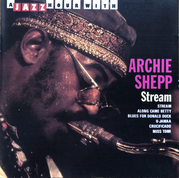 Archie Shepp - Stream cover of release