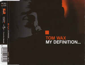 Tom Wax - My Definition...