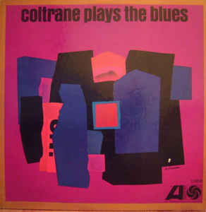 John Coltrane - Coltrane Plays The Blues