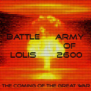Army Of 2600 - The Coming of The Great War