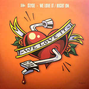 Slyde - We Love It / Right On