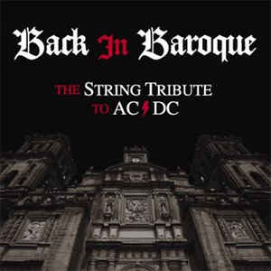 Vitamin String Quartet, The - Back In Baroque - The String Tribute To AC/DC