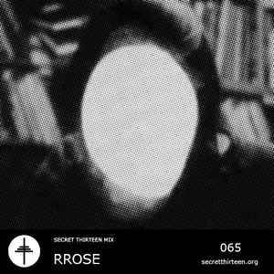 Rrose - Secret Thirteen Mix 065
