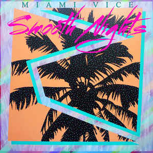 Miami Vice (4) - Smooth Nights