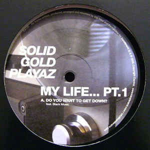 Solid Gold Playaz - My Life... Pt. 01