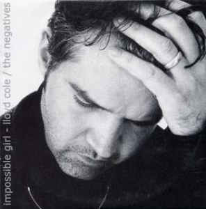 Lloyd Cole & The Negatives - Impossible Girl