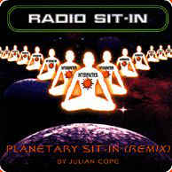 Julian Cope - Radio Sit-In (Planetary Sit-In Remix)