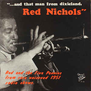 Red Nichols And His Five Pennies - ...And That Man From Dixieland