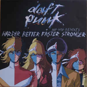 Daft Punk - Harder Better Faster Stronger (Hip Hop Remixes)