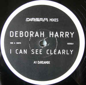 Deborah Harry - I Can See Clearly (D:Ream Mixes)