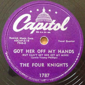 Four Knights, The - Got Her Off My Hands / I Go Crazy