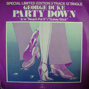 George Duke - Party Down / Reach For It / Dukey Stick