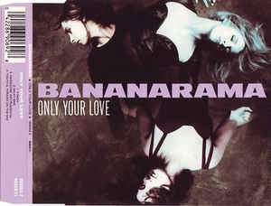 Bananarama - Only Your Love