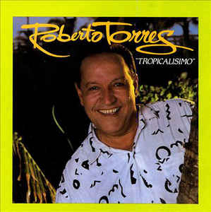 Roberto Torres - Tropicalissimo