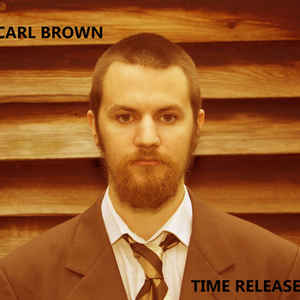 Carl Brown (5) - Time Release