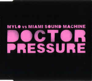 Miami Sound Machine - Doctor Pressure