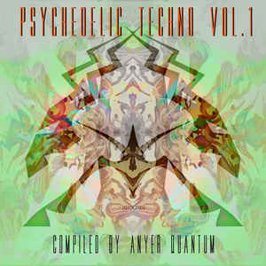 Anyer Quantum - Psychedelic Techno Vol.1