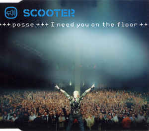 Scooter - Posse I Need You On The Floor