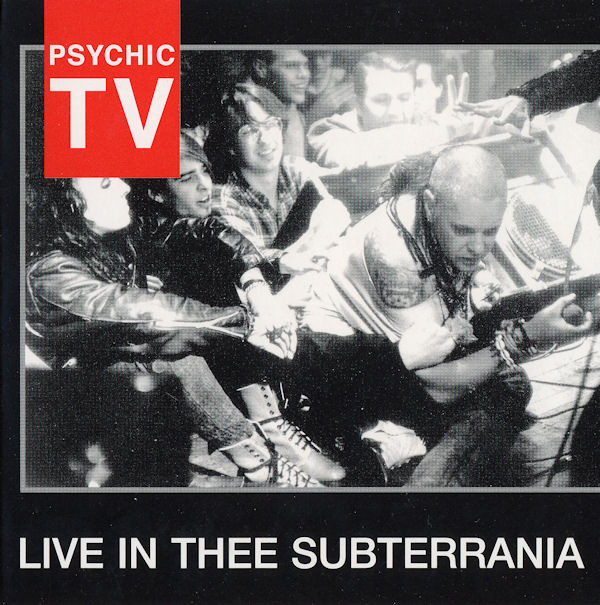 Psychic TV - Live In Thee Subterrania cover of release