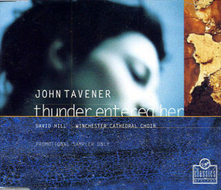 John Tavener, David Hill, Winchester Cathedral Choir - Thunder Entered Her cover of release