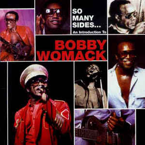 Bobby Womack - So Many Sides... An Introduction To Bobby Womack