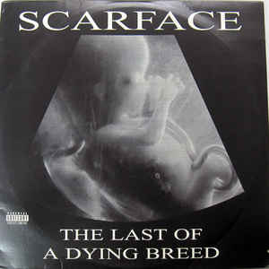 Scarface (3) - The Last Of A Dying Breed